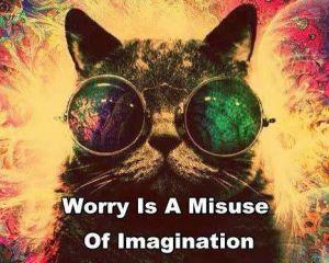 Worry, Misused Imagination
