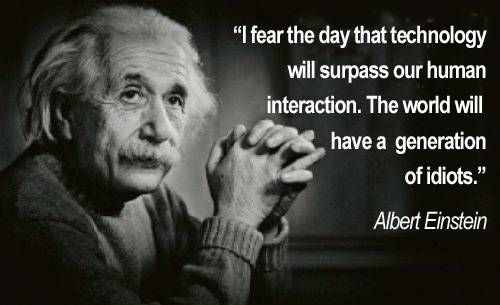 Albert Einstein - Human Interaction vs. Technology
