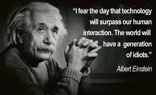 Albert Einstein - Human Interaction vs. Technology