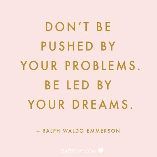 Ralph Waldo Emerson - Problems vs Dreams