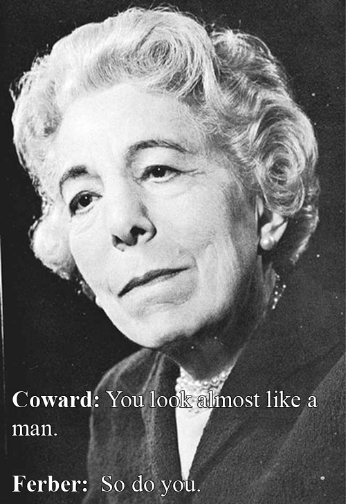 Witty Comebacks - Edna Ferber Vs. Noel Coward