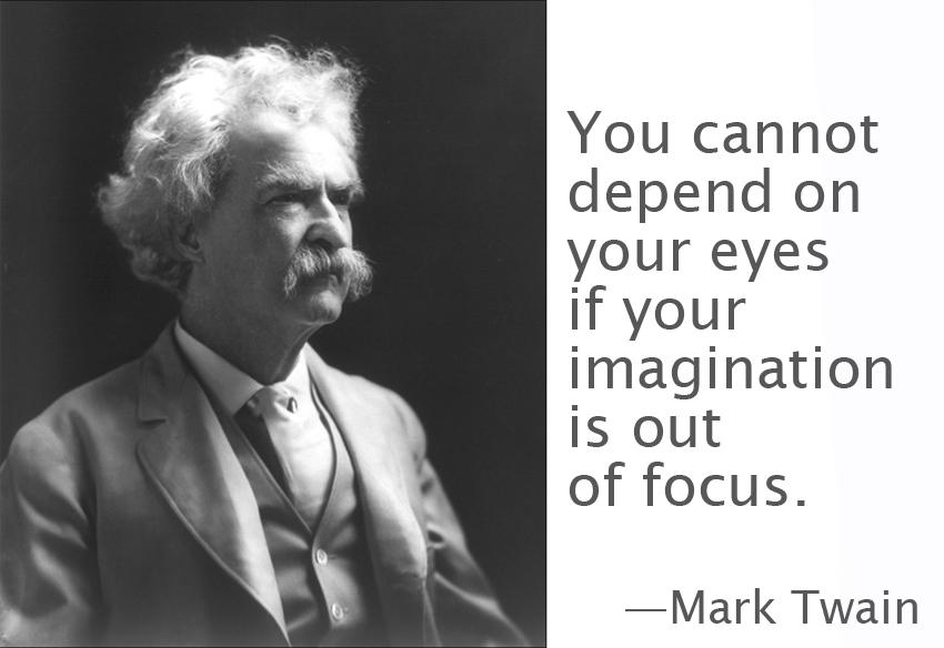 Mark Twain - Eyes vs Imagination