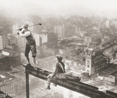 Construction - Charles C Ebbets, Tee Time, copyright Bettmann Archives, Corbis